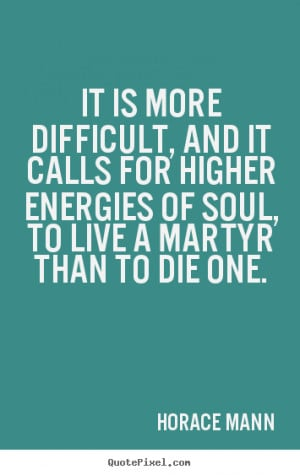 ... horace mann more life quotes love quotes motivational quotes success