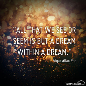 that we see or seem is but a dream within a dream edgar allan poe ...