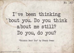 Frank Ocean Quotes Tumblr Thinking About You