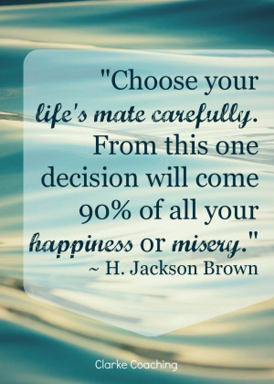 ... Jackson Brown #quotes #relationships #marriage #partner #choice