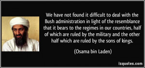 We have not found it difficult to deal with the Bush administration in ...