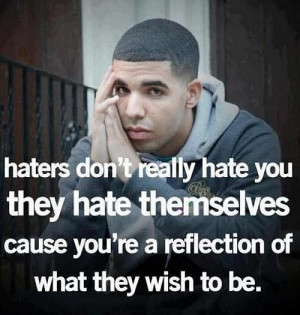 Haters Be Like Quotes Quotes on haters by drake