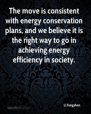 The move is consistent with energy conservation plans, and we believe ...