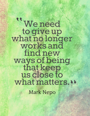 ... Quotes Bytt, Reevaluate Quotes, Quotes Quotes, Mark Nepo Quotes