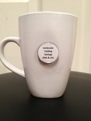 Quote Mug - Molecular F* Biology DNA & S* - Mature