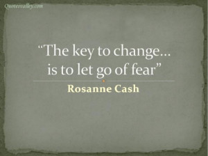 The key to change is to let go of fear 001 quote