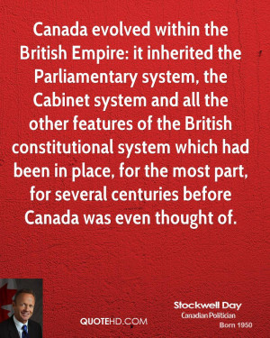 Canada evolved within the British Empire: it inherited the ...