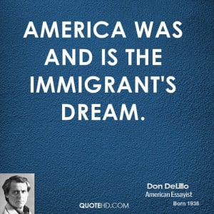 America was and is the immigrant's dream.