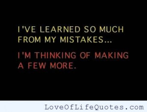 ve learned so much from my mistakes