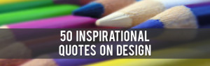 50 Inspirational Quotes on Design