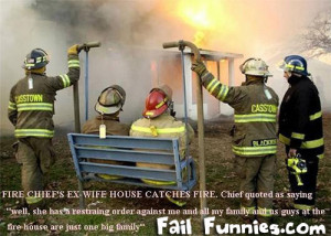 Fire Chief's ex-wife's house catches fire. Chief quoted as saying ...