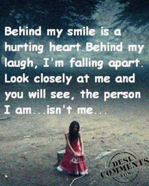 Behind my smile is a hurting heart...