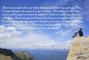 EQ- Best Quote by Erma Bombeck: There are people who put their dreams ...