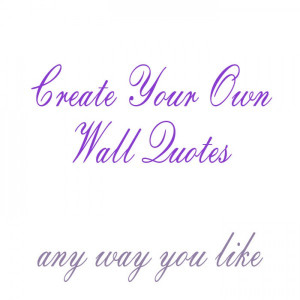 Create Your Own Wall Quotes - Name Lettering