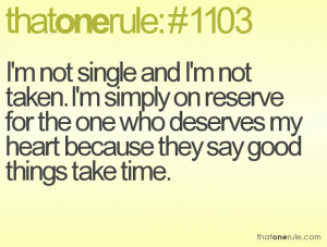 Im Single Because Quotes I'm not single and i'm not