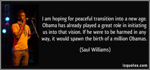 am hoping for peaceful transition into a new age. Obama has already ...