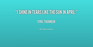 quote-Cyril-Tourneur-i-shine-in-tears-like-the-sun-224859.png