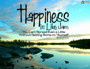 Happiness Wallpaper Quote To Say Happiness is Like a jam, You Can,t ...