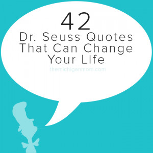 Dr Seuss quotes hold a special place in my heart because they remind ...