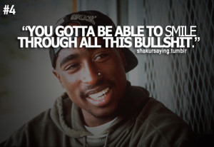 3658 notes tagged as smile bullshit tupac 2pac
