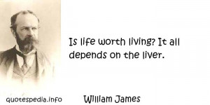... Quotes About Life - Is life worth living It all depends on the liver