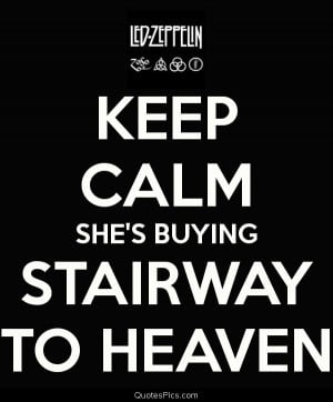 She is buying a stairway to heaven – Led Zeppelin