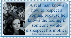 Real Man Knows..   Love Quotes And SayingsLove Quotes And Sayings