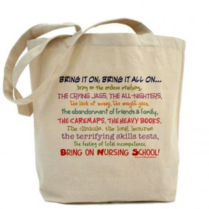 ... Funny Nurse Sayings Bags & Totes > Bring on Nursing School! Tote Bag