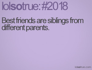 Lolsotrue Commy Best Friend And Are Quotepaty