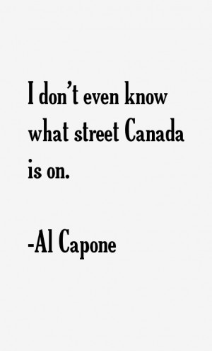 don't even know what street Canada is on.""