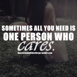 Sometimes all you need is one person who cares