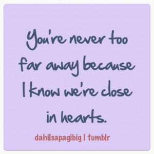 Quotes For Him » You Are Never Too Far Away Quote About Love And Life ...