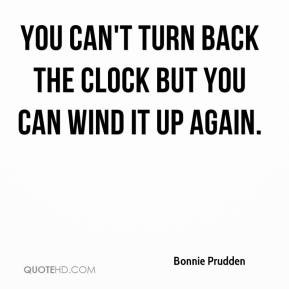 Bonnie Prudden - You can't turn back the clock but you can wind it up ...
