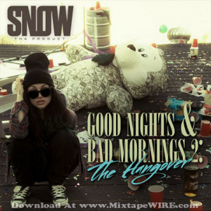 Snow Tha Product – Good Nights & Bad Mornings 2: The Hangover ...