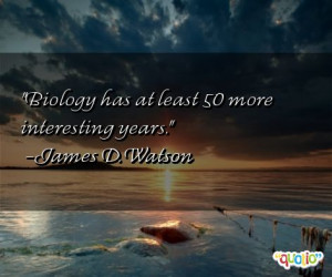 Biology has at least 50 more interesting years .