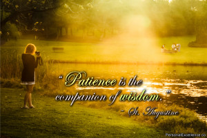 """Inspirational Quote: """"Patience is the companion of wisdom."""" ~ St ..."""