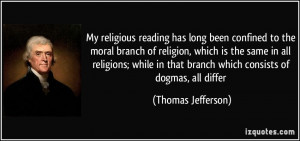 ... in that branch which consists of dogmas, all differ - Thomas Jefferson