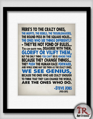 Steve Jobs Quote - Heres To The Crazy One's - Typography Print 8x10 or ...
