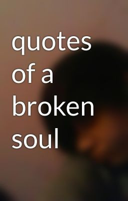 quotes of a broken soul