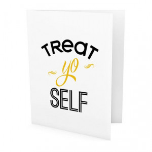 Treat Yo Self Blank Card, Parks and Recreation, Funny Card, TV Quote ...