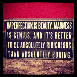 quote #marilyn monroe #imperfection is beauty #madness is genius #it ...