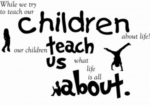 Details about Children Teach Us Quote Wall Art Sticker Decal Quotes ...