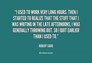圖片標題: quote-Robert-Caro-i-used-to-work-very-long …