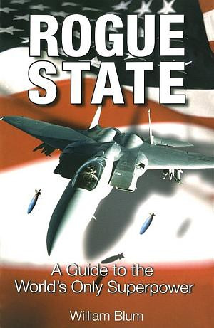 ... info: Rogue State: A Guide to the World's Only Superpower . Quote