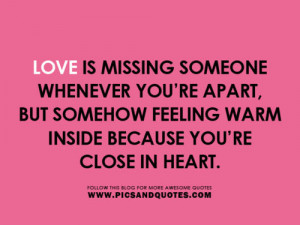 ... Feeling Warm Inside Because You're Close In Heart ~ Love Quote