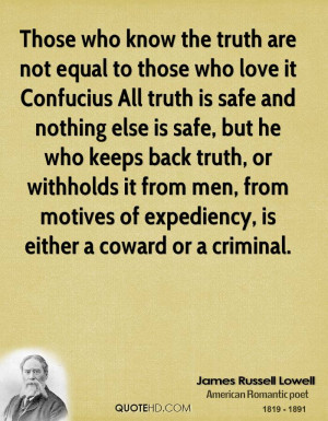 Those who know the truth are not equal to those who love it Confucius ...