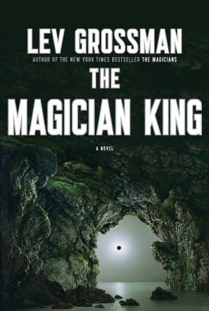 ... more than good versus evil (Books - The Magician King by Lev Grossman
