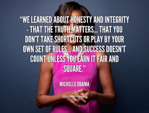 quote-Michelle-Obama-we-learned-about-honesty-and-integrity--124945 ...