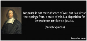 For peace is not mere absence of war, but is a virtue that springs ...