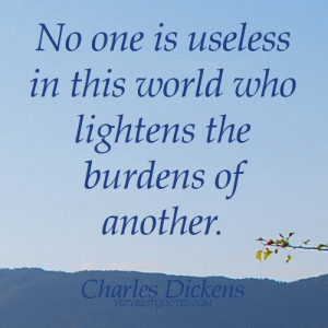 Helping Others Quotes - No one is useless in this world who lightens ...